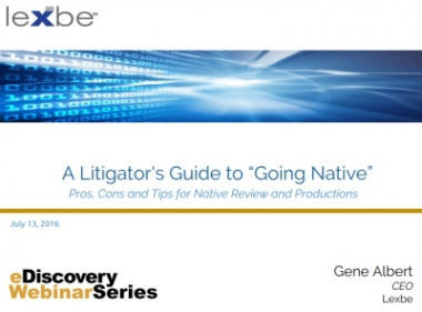 A Litigator's Guide to 'Going Native'