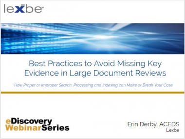 Best Practices to Avoid Missing Key Evidence in Large Doc Review (Uber Index)