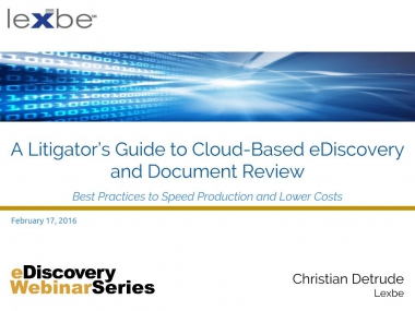 A Litigator's Guide to Handling Cloud-based Ediscovery and Documents