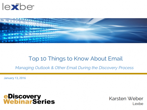 Top 10 Things a Litigatator Needs to Know About Handling Email in Edsicovery