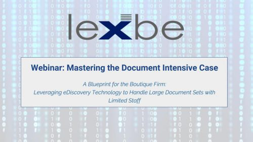Mastering the Document Intensive Case: A Blueprint for the Boutique Law Firm
