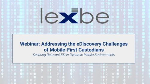 Addressing the eDiscovery Challenges of Mobile-First Custodians
