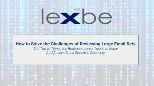 How to Solve the Challenges of Reviewing Large Email Sets