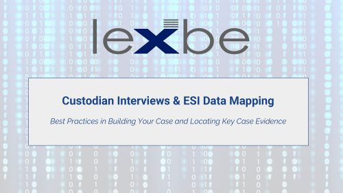 Mastering Custodian Interviews & ESI Data Mapping