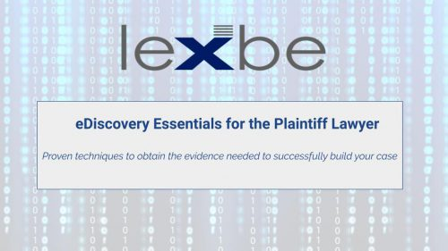 eDiscovery Essentials for the Plaintiff Lawyer