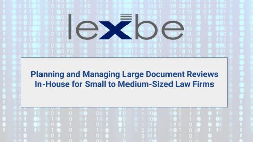 Planning and Managing Large Document Reviews In-House for Small to Medium-Sized Law Firms